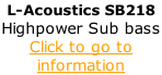 L-Acoustics SB218 Highpower Sub bass Click to go to information