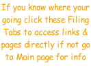 If you know where your  going click these Filing  Tabs to access links &  pages directly if not go to Main page for info