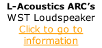 L-Acoustics ARC's WST Loudspeaker Click to go to information